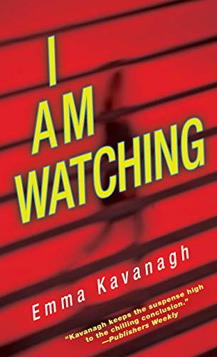 I Am Watching By Emma Kavanagh