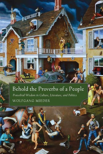 Behold the Proverbs of a People By Wolfgang Mieder