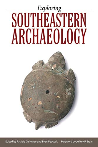 Exploring Southeastern Archaeology By Patricia Galloway