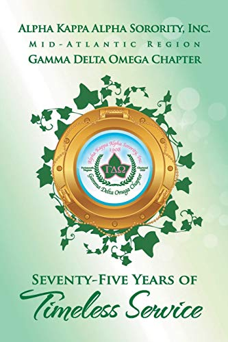 Alpha Kappa Alpha Sorority, Inc. Gamma Delta Omega Chapter By Fannie Chamblis Bullock