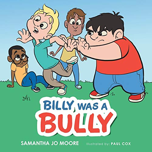 Billy Was a Bully By Samantha Jo Moore