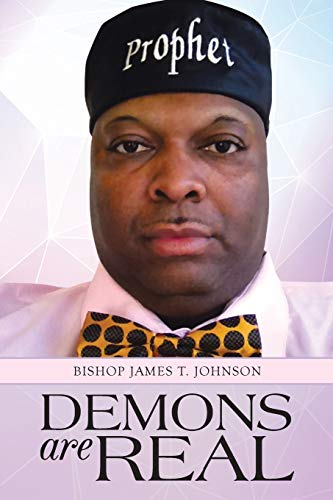 Demons Are Real By Bishop James T Johnson