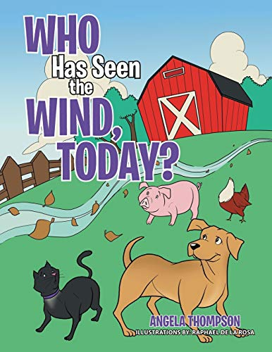 Who Has Seen the Wind, Today? By Angela Thompson