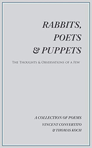 Rabbits, Poets & Puppets By Vincent Convertito