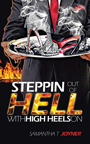 Steppin Out of Hell with High Heels on By Samantha T Joyner
