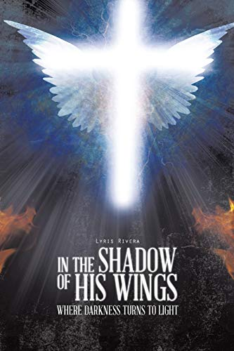 In the Shadow of His Wings By Lyris Rivera