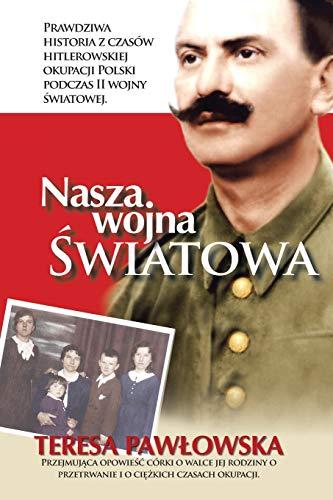 Nasza Wojna Wiatowa By Teresa Pawlowska