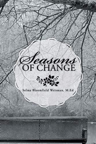 Seasons of Change By M Ed Selma Bloomfield Weisman
