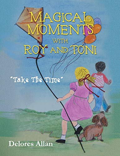 Magical Moments with Roy and Toni By Delores Allan