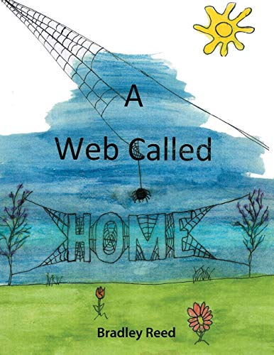 A Web Called Home By Bradley Reed