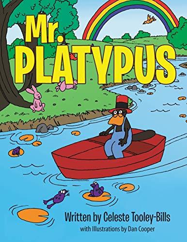 Mr. Platypus By Celeste Tooley-Bills