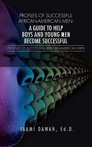 Profiles of Successful African-American Men By Ed D Jaami Dawan