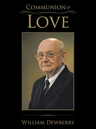 Communion of Love By William Dewberry