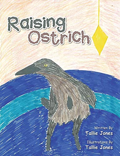 Raising Ostrich By Tallie Jones