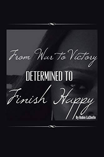 From War to Victory By Robin Lashelle