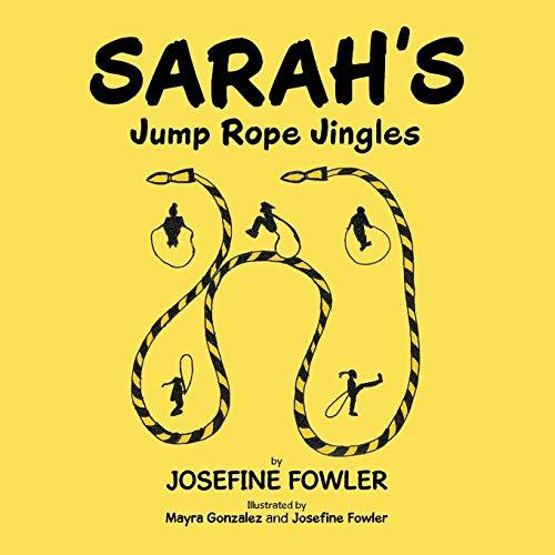 Sarah's Jump Rope Jingles By Josefine Fowler