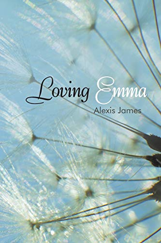Loving Emma By Alexis James