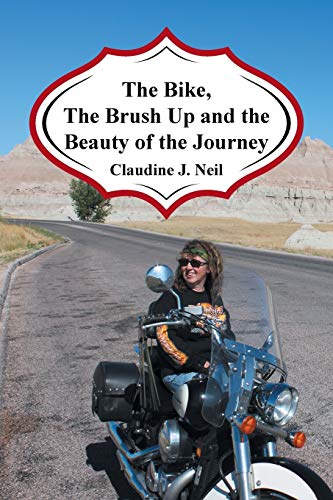 The Bike, the Brush Up and the Beauty of the Journey By Claudine Neil
