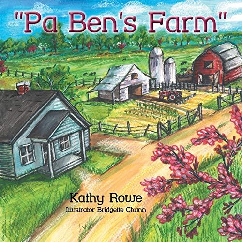 Pa Ben's Farm By Kathy Rowe