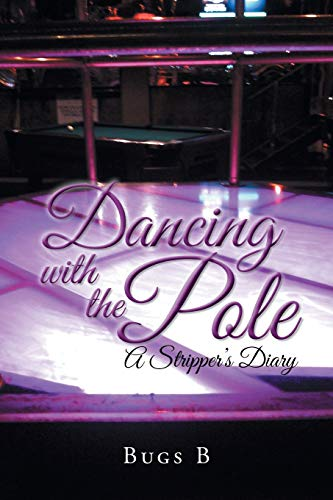 Dancing with the Pole By Bugs B