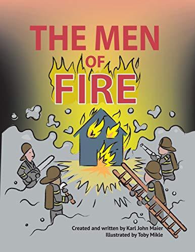 The Men of Fire By Karl John Maier
