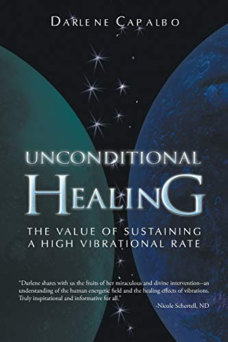 Unconditional Healing By Darlene Capalbo