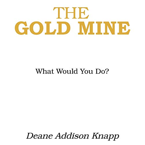 The Gold Mine By Deane Addison Knapp