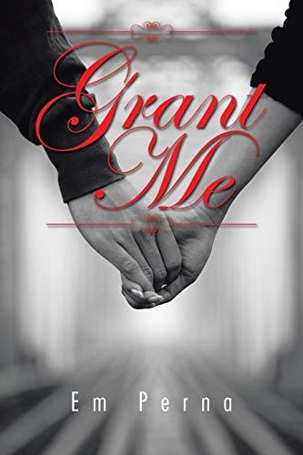 Grant Me By Em Perna
