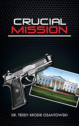 Crucial Mission By Dr Teddy Brodie Osantowski