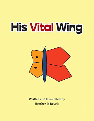 His Vital Wing By Heather D Revels