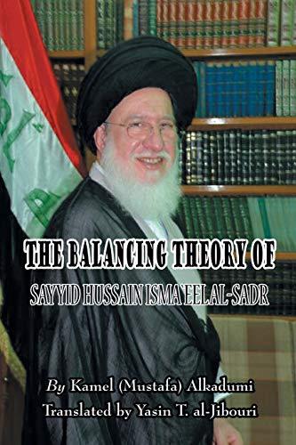 The Balancing Theory of Sayyid Hussain Isma'eel Al-Sadr By Kamel (Mustafa) Alkadumi