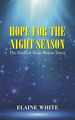 Hope for the Night Season By Elaine White