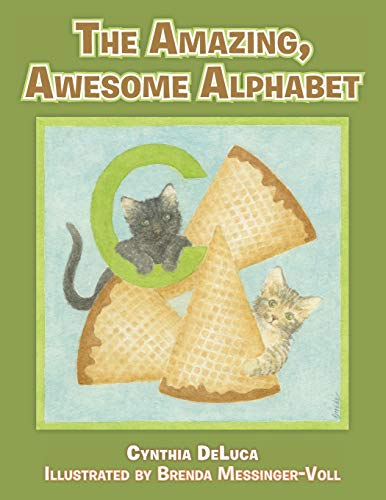 The Amazing, Awesome Alphabet By Cynthia DeLuca