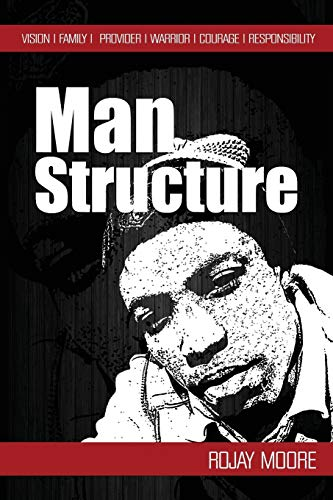 Man Structure By Rojay Moore