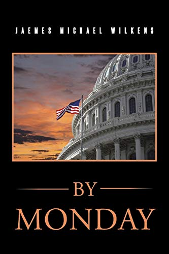 By Monday By Jaemes Michael Wilkens