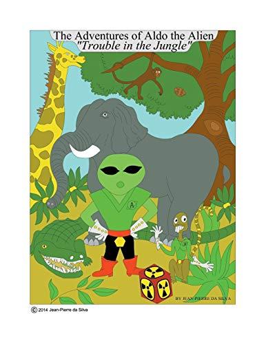 The Adventures of Aldo the Alien By Jean-Pierre Da Silva
