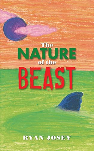 The Nature of the Beast By Ryan Josey