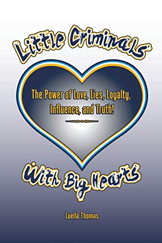 Little Criminals with Big Hearts By Luella Thomas