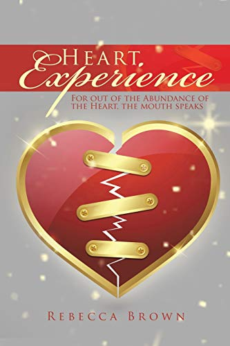 Heart Experience By Rebecca Brown (Johns Hopkins University, USA)