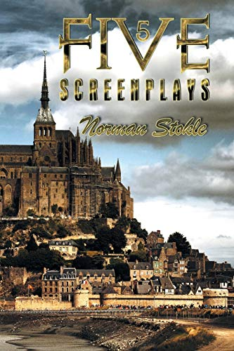 Five Screenplays By Norman Stokle