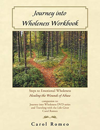 Journey Into Wholeness By Carol Romeo