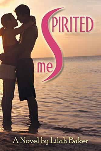Spirited Me By Lilah Baker