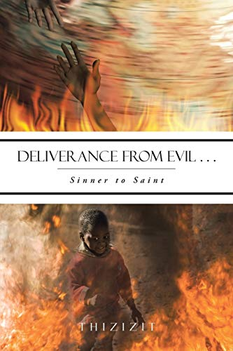 Deliverance from Evil . . . By Thizizit
