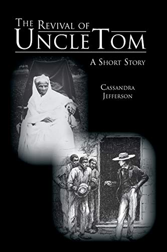 The Revival of Uncle Tom By Cassandra Jefferson