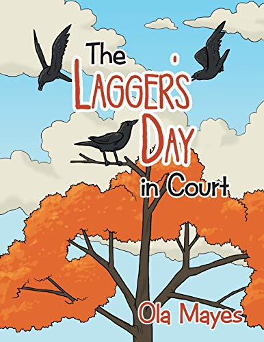 The Lagger's Day in Court By Ola Mayes
