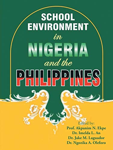 School Environment in Nigeria and the Philippines By Dr Princewill Egwuasi