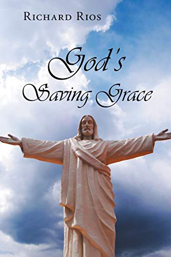 God's Saving Grace By Richard Rios