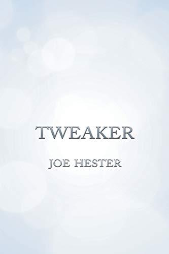 Tweaker By Joe Hester