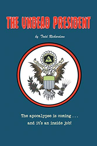 The Undead President By Todd Richardson