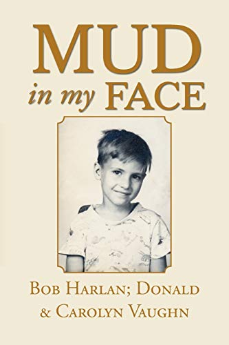 Mud in My Face By Bob Harlan